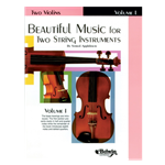 Beautiful Music For Two String Instruments - Volume 1 Two Violins